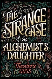 Goss, Theodora Strange Case of the Alchemist's Daughter