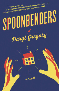 Gregory, Daryl Spoonbenders